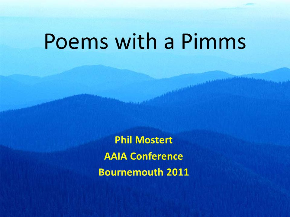 Poems with a Pimms Phil Mostert AAIA Conference Bournemouth 2011