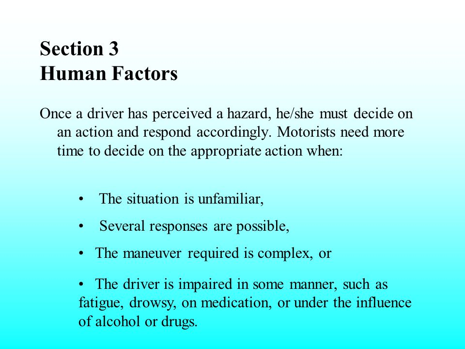 Section 3 Human Factors Expectancy Based on their experience with similar situations in the past, people expect certain things to appear and to operat