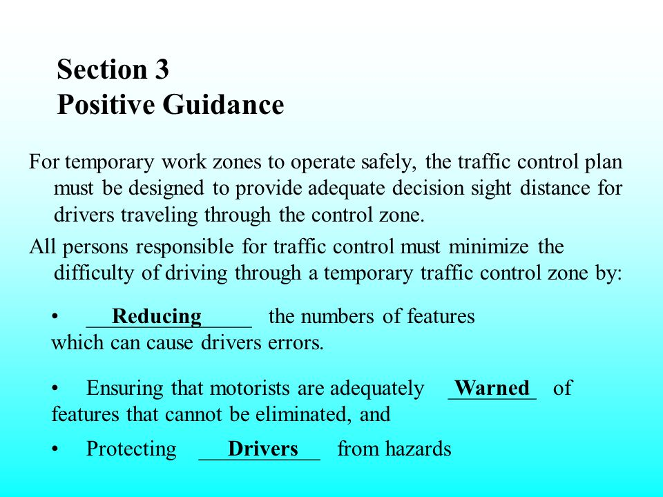 Section 3 Positive Guidance Fundamental to Positive Guidance as providing information to the driver at a point where he/she has sufficient time to rea