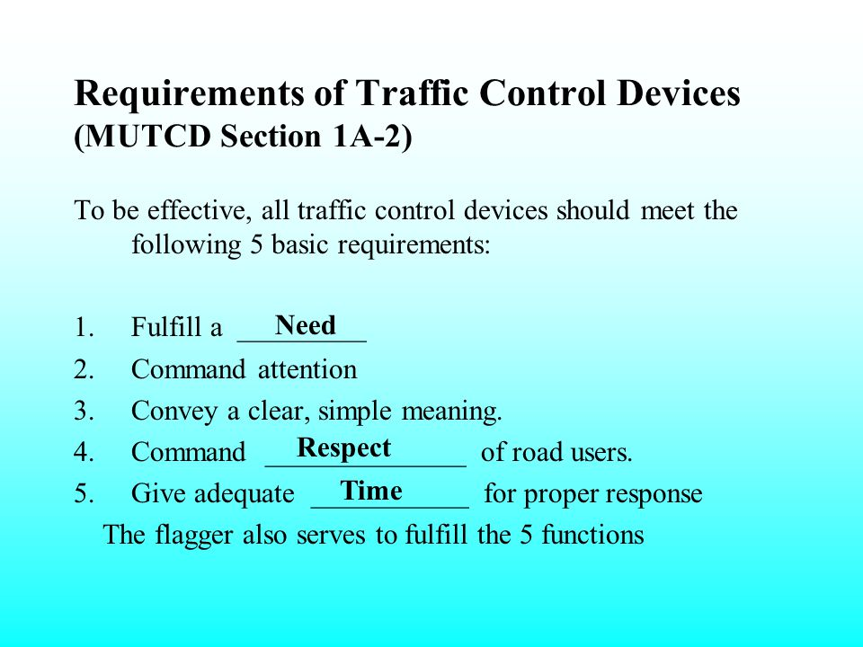 SECTION 4 Traffic Control Devices and Standards The MUTCD (Section 1A-5) uses 3 terms to differentiate between requirements and recommendations: Shall