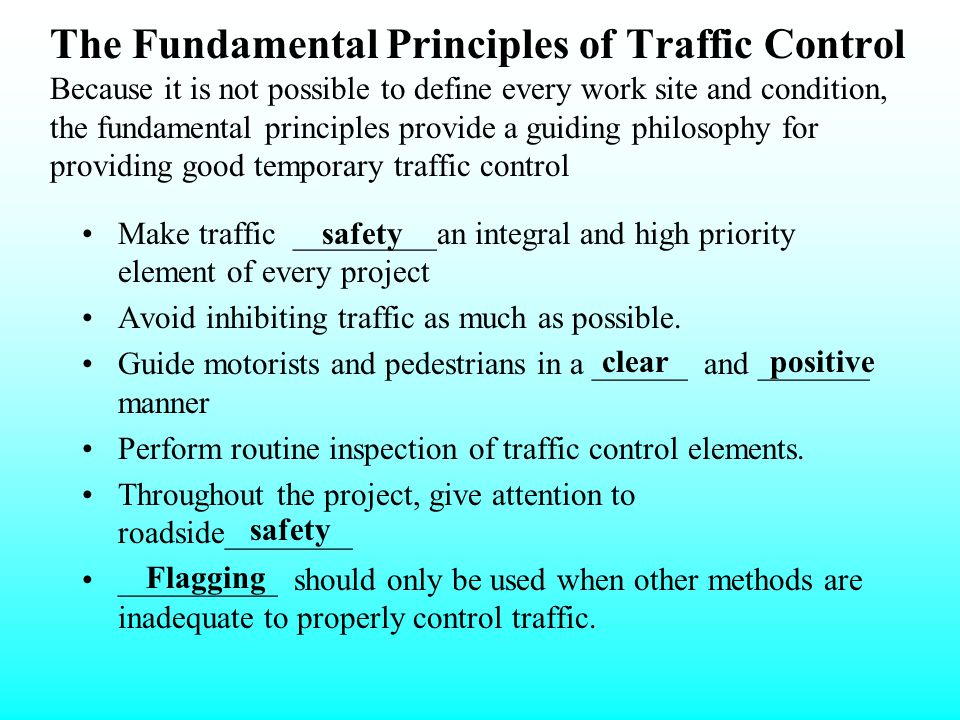 Section 2 FUNDAMENTAL PRINCIPLES _______ motorists and pedestrians of hazards; _________ motorists and pedestrians of the proper travel path through t