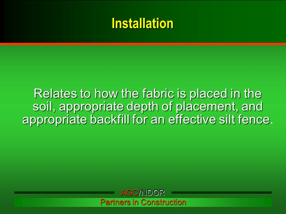 Relates to how the fabric is placed in the soil, appropriate depth of placement, and appropriate backfill for an effective silt fence Relates to how the fabric is placed in the soil, appropriate depth of placement, and appropriate backfill for an effective silt fence.