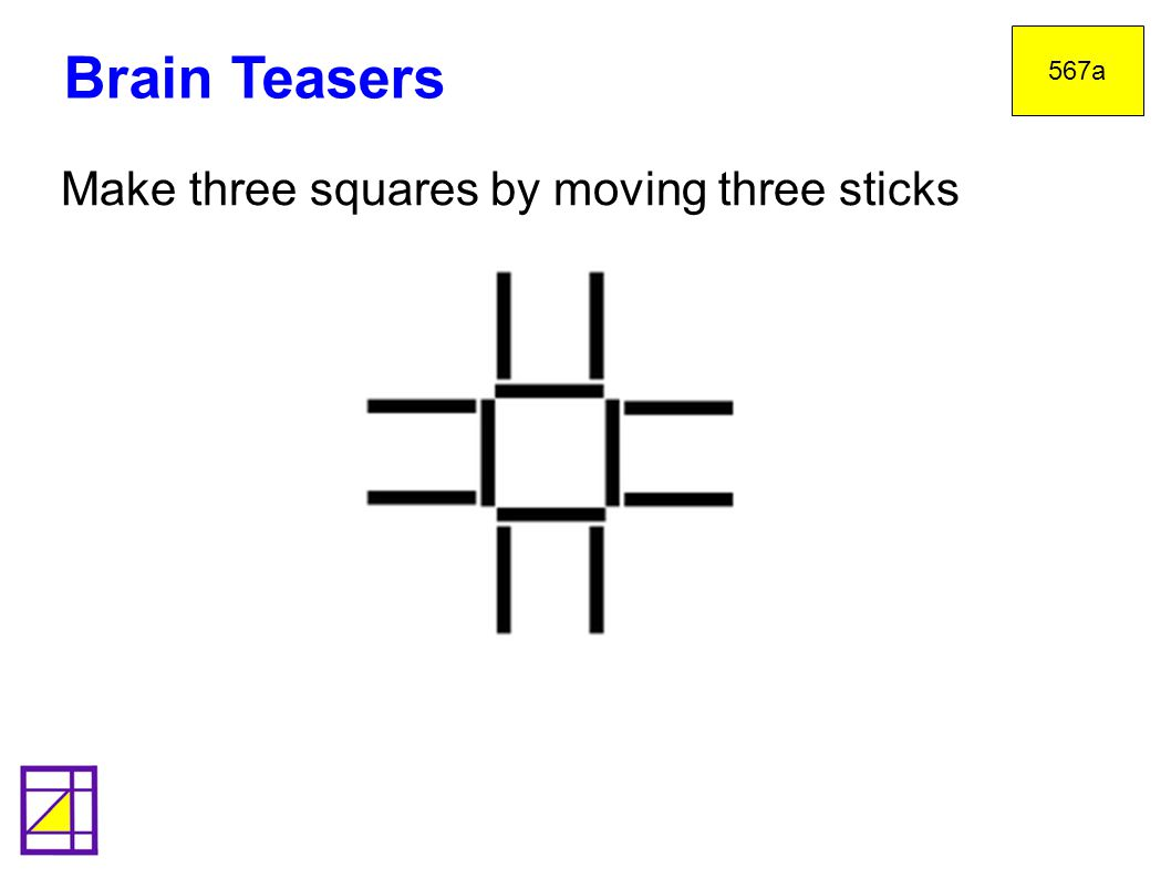 Brain Teasers 567a Make three squares by moving three sticks