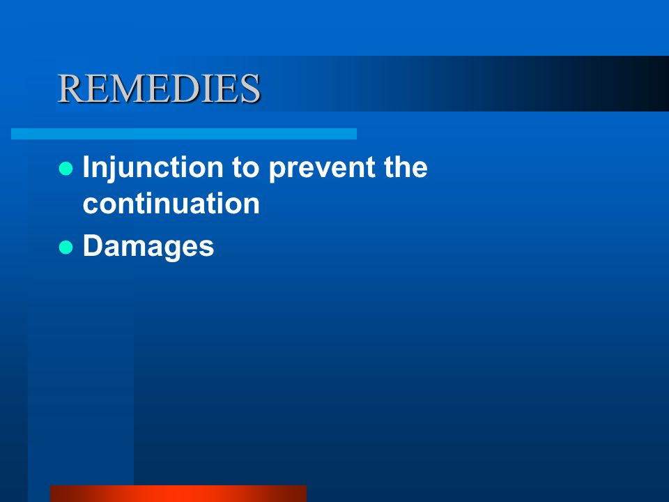 REMEDIES Injunction to prevent the continuation Damages