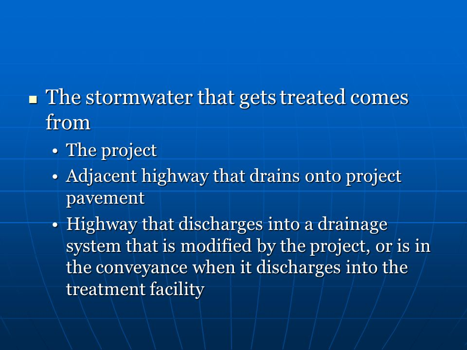 The stormwater that gets treated comes from The stormwater that gets treated comes from The projectThe project Adjacent highway that drains onto proje