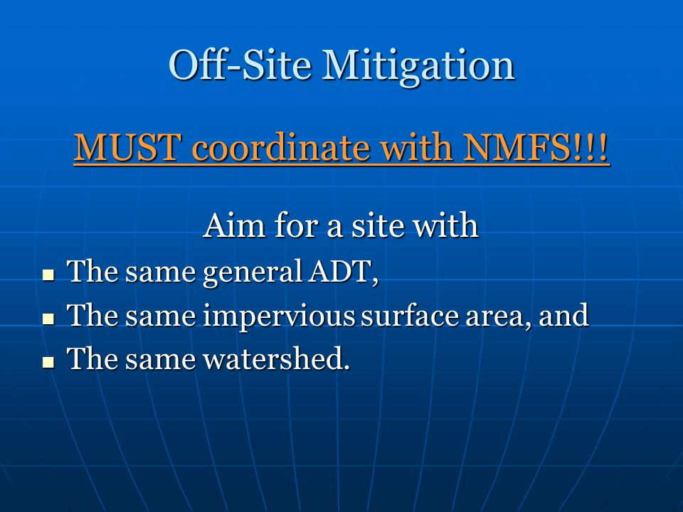Off-Site Mitigation MUST coordinate with NMFS!!.