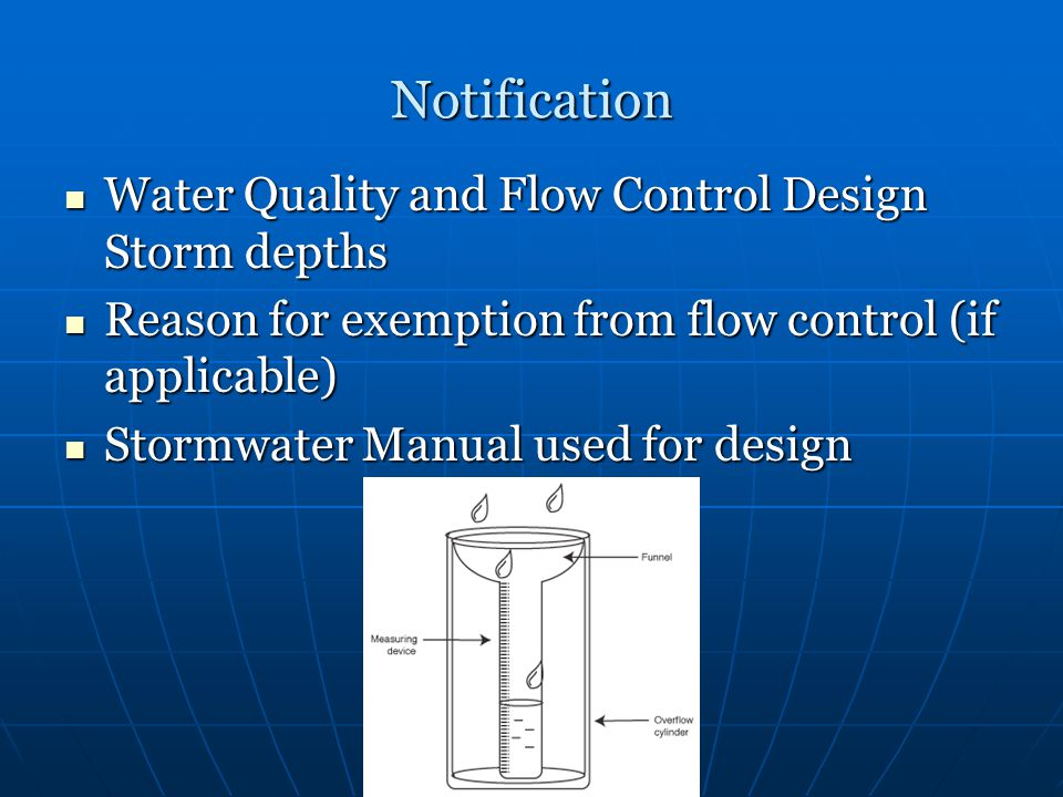 Notification Water Quality and Flow Control Design Storm depths Water Quality and Flow Control Design Storm depths Reason for exemption from flow control (if applicable) Reason for exemption from flow control (if applicable) Stormwater Manual used for design Stormwater Manual used for design