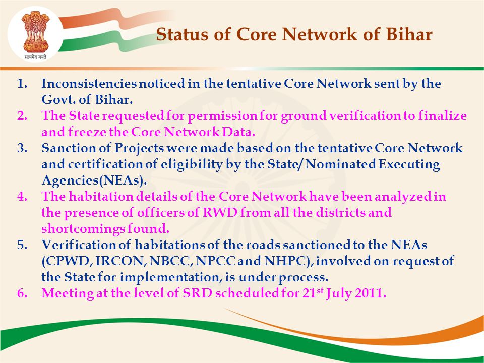 Status of Core Network of Bihar 1.Inconsistencies noticed in the tentative Core Network sent by the Govt. of Bihar. 2.The State requested for permissi