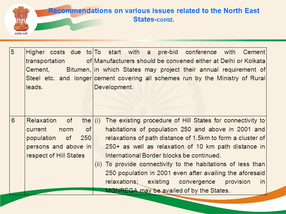Recommendations on various issues related to the North East States- contd. 5 Higher costs due to transportation of Cement, Bitumen, Steel etc. and lon