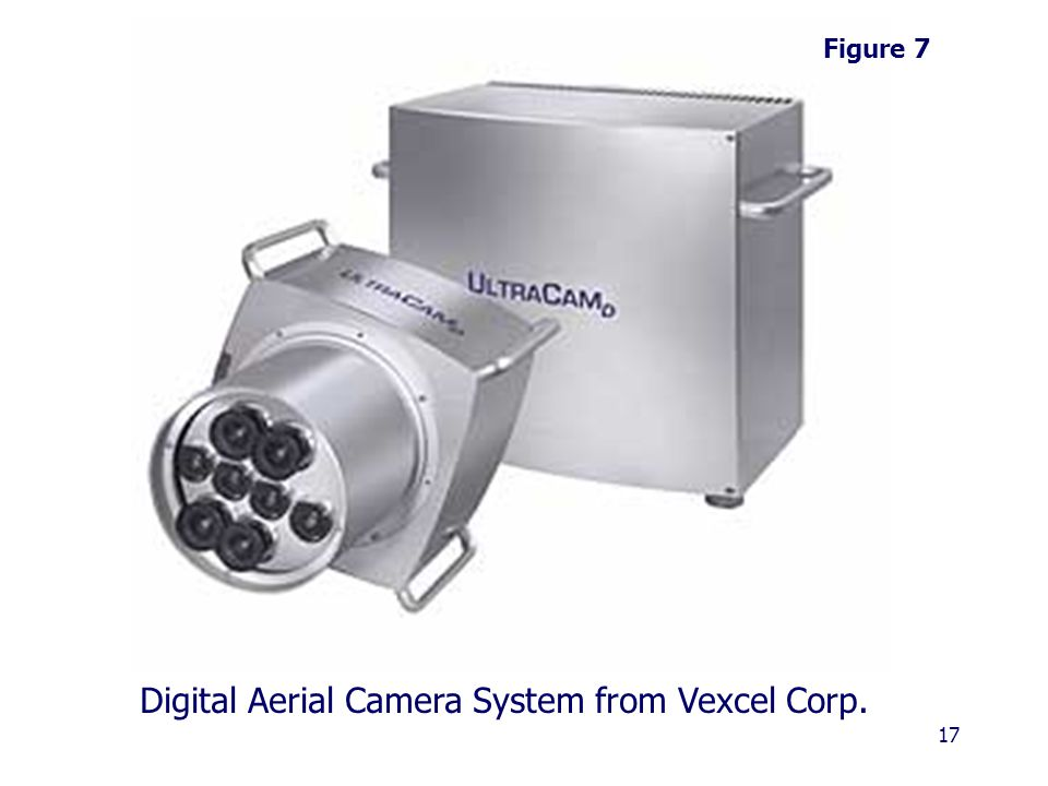 17 Digital Aerial Camera System from Vexcel Corp. Figure 7