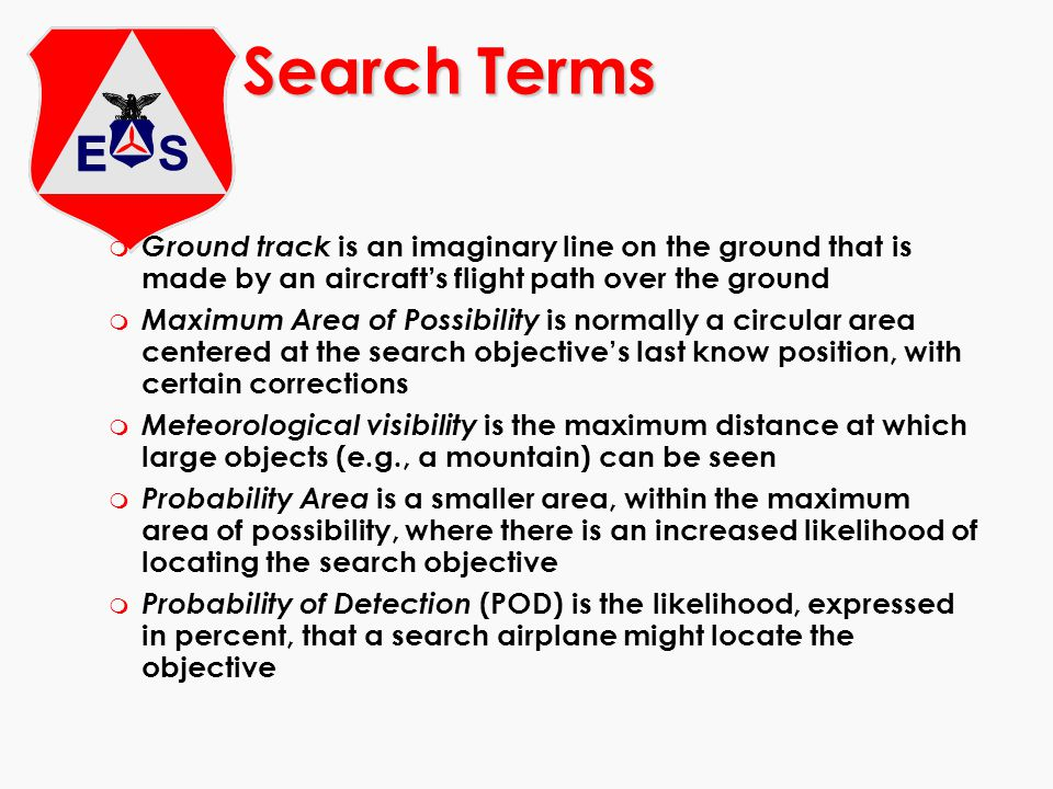m Ground track is an imaginary line on the ground that is made by an aircraft's flight path over the ground m Maximum Area of Possibility is normally