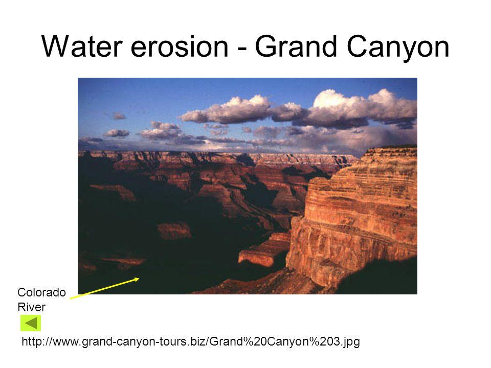 Water erosion - Grand Canyon http://www.grand-canyon-tours.biz/Grand%20Canyon%203.jpg Colorado River
