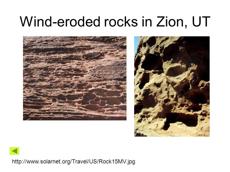Wind-eroded rocks in Zion, UT http://www.solarnet.org/Travel/US/Rock15MV.jpg