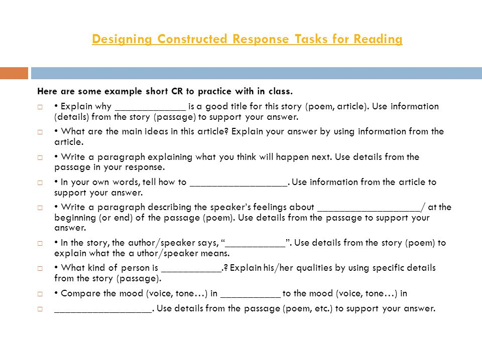 Designing Constructed Response Tasks for Reading Here are some example short CR to practice with in class.