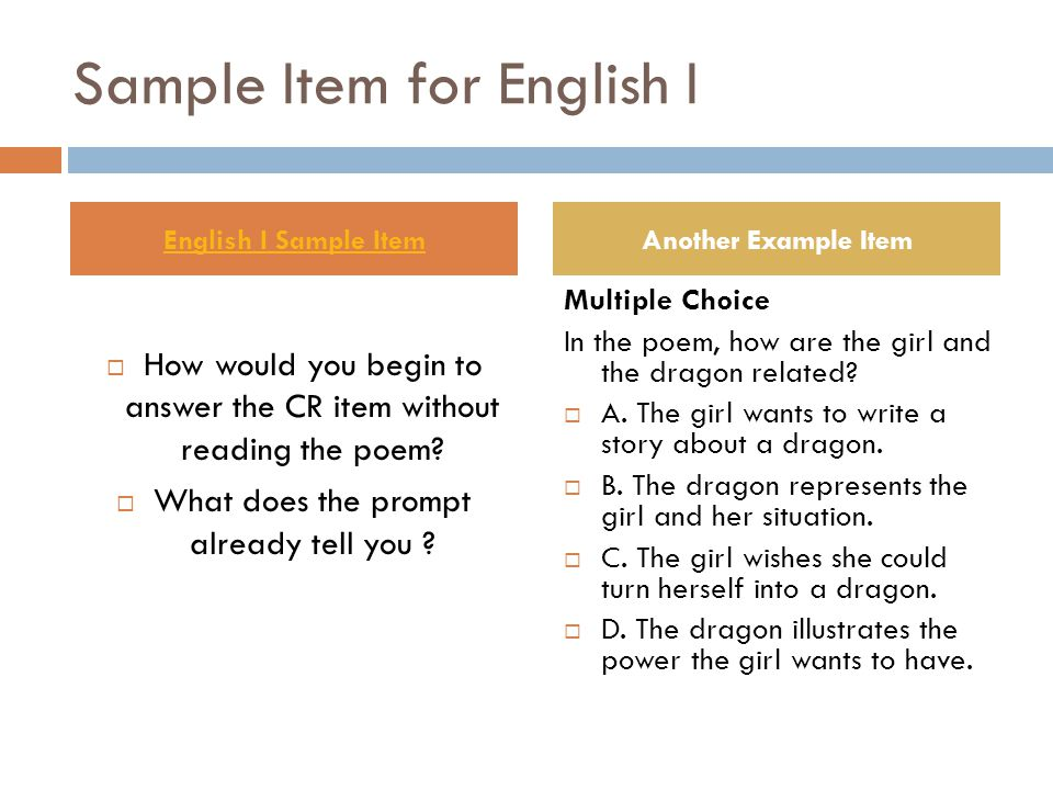 Sample Item for English I  How would you begin to answer the CR item without reading the poem.