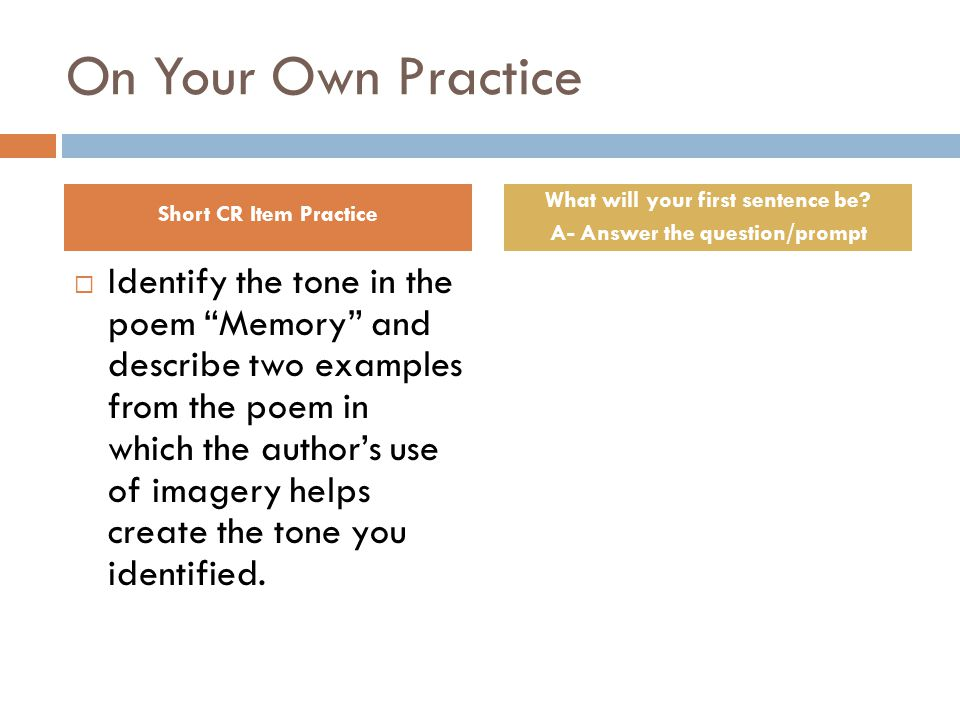 On Your Own Practice  Identify the tone in the poem Memory and describe two examples from the poem in which the author's use of imagery helps create the tone you identified.