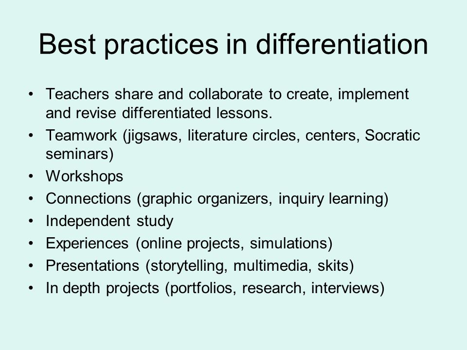 Best practices in differentiation Teachers share and collaborate to create, implement and revise differentiated lessons.