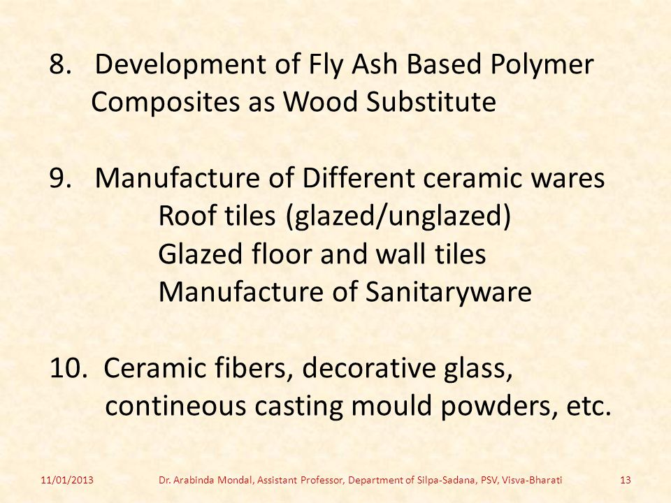 8.Development of Fly Ash Based Polymer Composites as Wood Substitute 9.