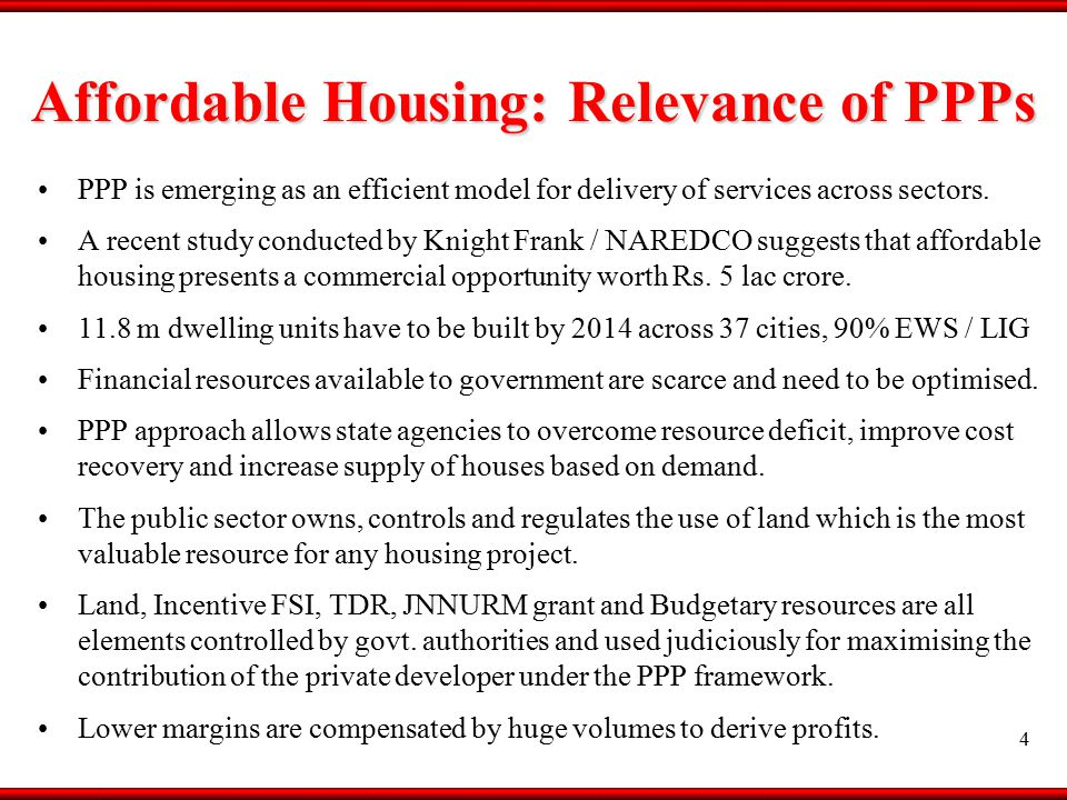 5 AGENDA Why have PPPs – Relevance in Housing PPP in Low-income / Affordable Housing PPP in Low-income Housing Finance Government's role in encouraging PPP Opportunities and Challenges HDFC Snapshot
