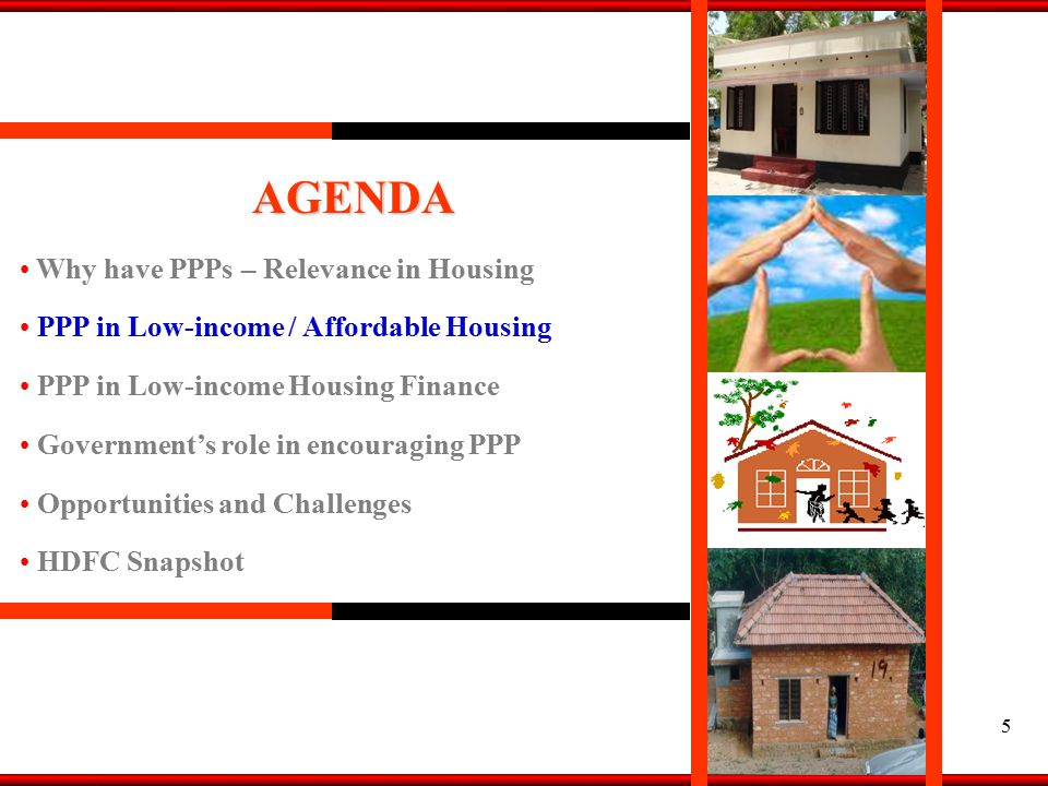 26 AGENDA Why have PPPs – Relevance in Housing PPP in Low-income / Affordable Housing PPP in Low-income Housing Finance Government's role in encouraging PPP Opportunities and Challenges HDFC Snapshot
