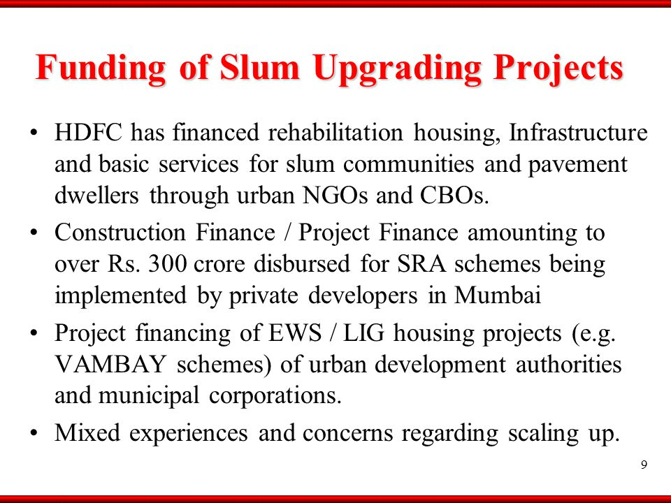 10 AGENDA Why have PPPs – Relevance in Housing PPP in Low-income / Affordable Housing PPP in Low-income Housing Finance Government's role in encouraging PPP Opportunities and Challenges HDFC Snapshot