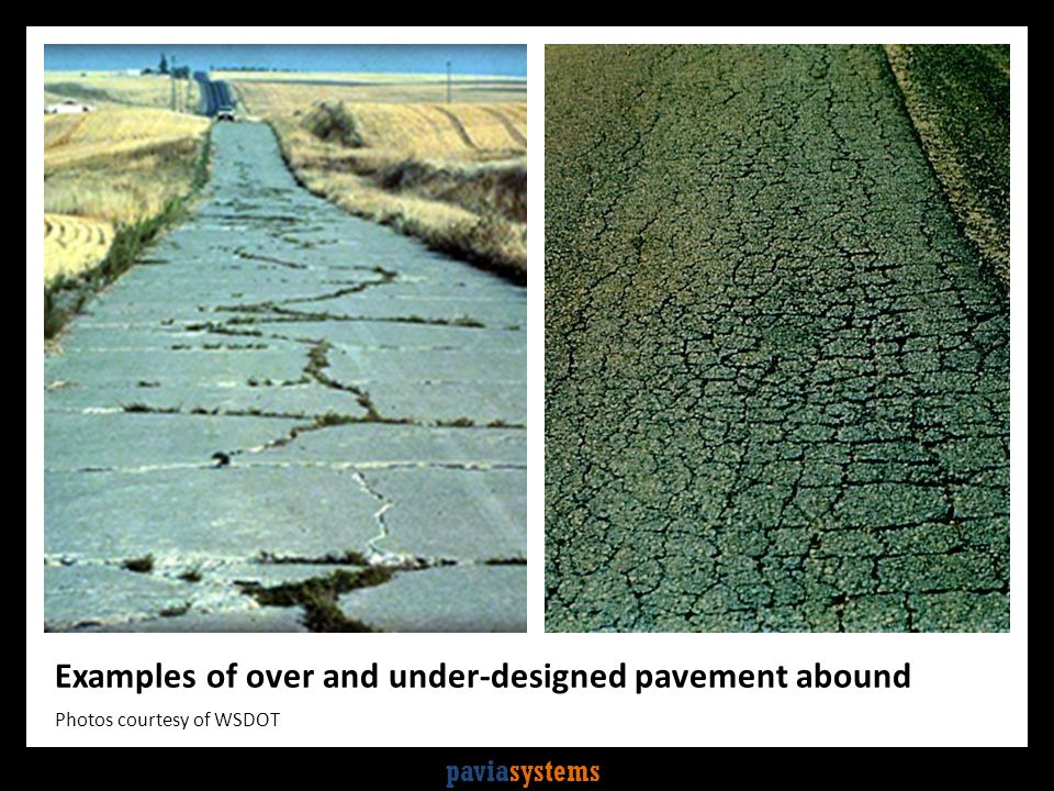 paviasystems Examples of over and under-designed pavement abound Photos courtesy of WSDOT