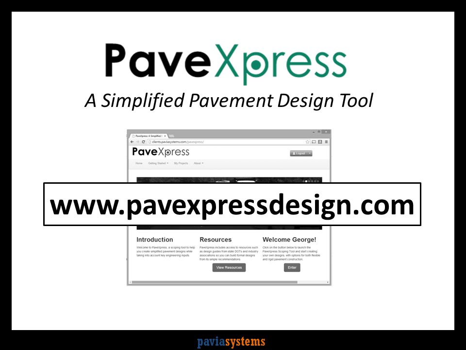 paviasystems A Simplified Pavement Design Tool www.pavexpressdesign.com