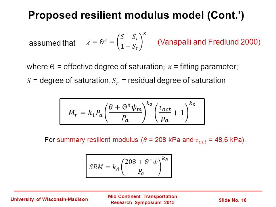 Proposed resilient modulus model (Cont.') assumed that Mid-Continent Transportation Research Symposium 2013 Slide No.