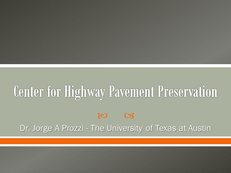  Dr. Jorge A Prozzi - The University of Texas at Austin