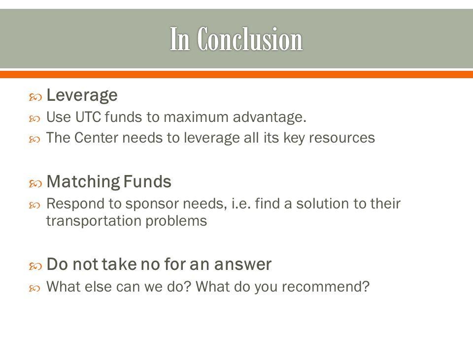  Leverage  Use UTC funds to maximum advantage.