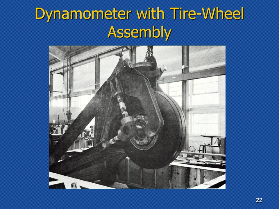 Dynamometer with Tire-Wheel Assembly 22