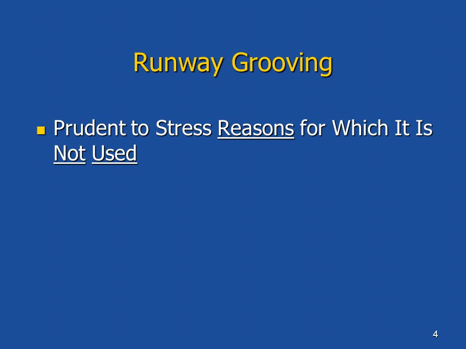 Prudent to Stress Reasons for Which It Is Not Used Prudent to Stress Reasons for Which It Is Not Used Runway Grooving 4
