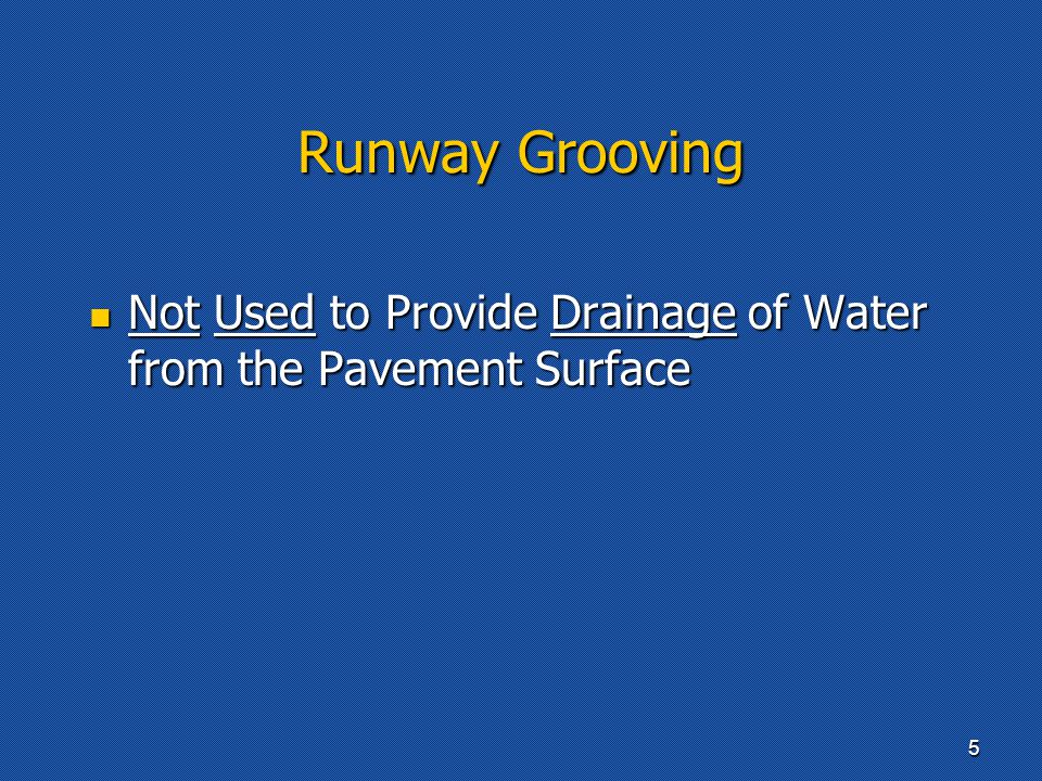 Not Used to Provide Drainage of Water from the Pavement Surface Not Used to Provide Drainage of Water from the Pavement Surface 5
