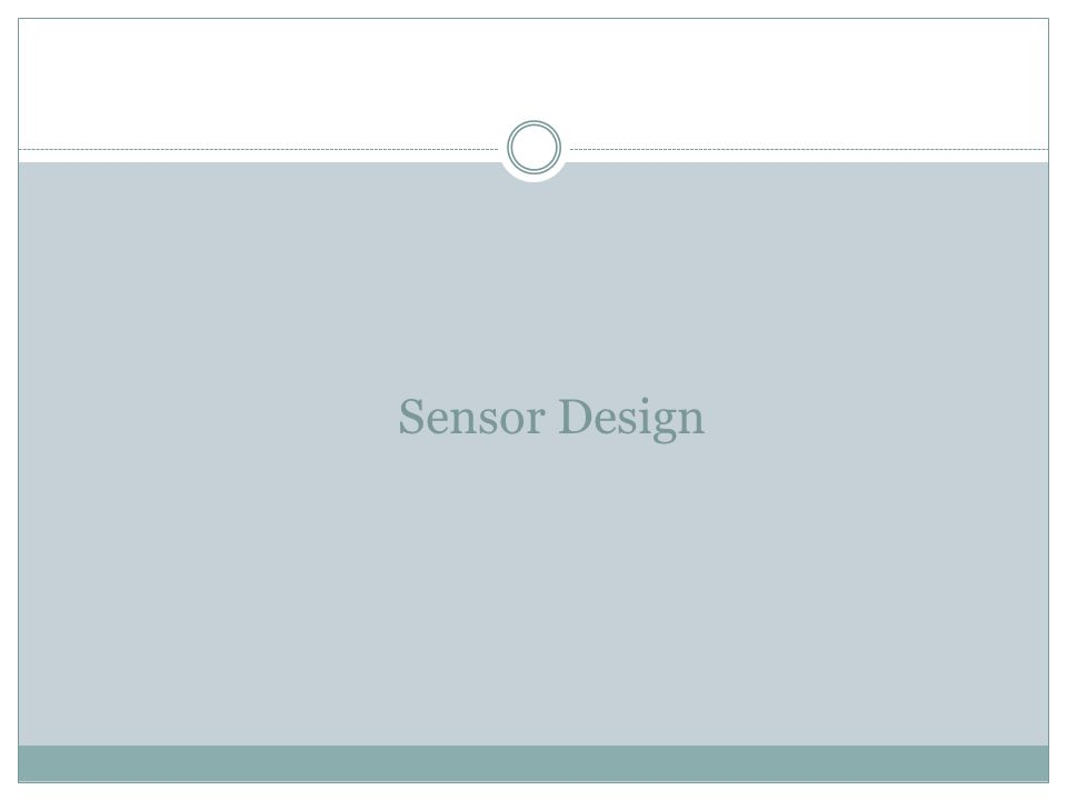 Sensor Design