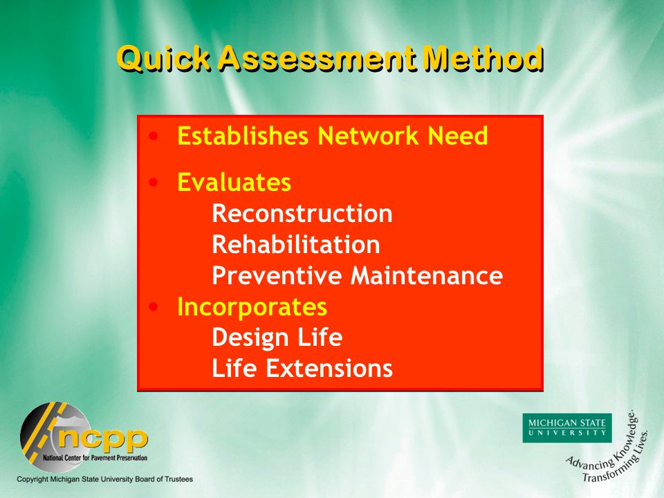 Establishes Network Need Evaluates Reconstruction Rehabilitation Preventive Maintenance Incorporates Design Life Life Extensions Establishes Network Need Evaluates Reconstruction Rehabilitation Preventive Maintenance Incorporates Design Life Life Extensions Quick Assessment Method