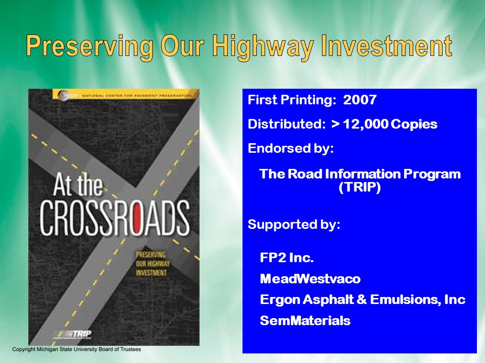 First Printing: 2007 Distributed: > 12,000 Copies Endorsed by: The Road Information Program (TRIP) Supported by: FP2 Inc.