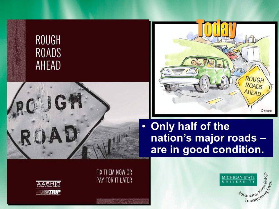 Only half of the nation's major roads – are in good condition. © ncpp