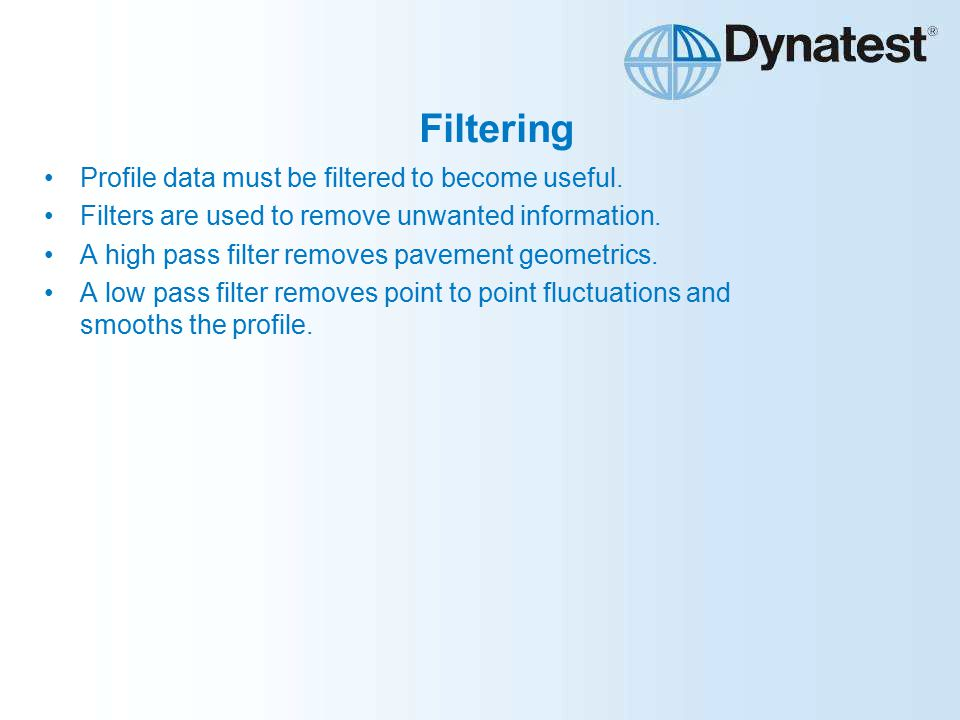 Filtering Profile data must be filtered to become useful.