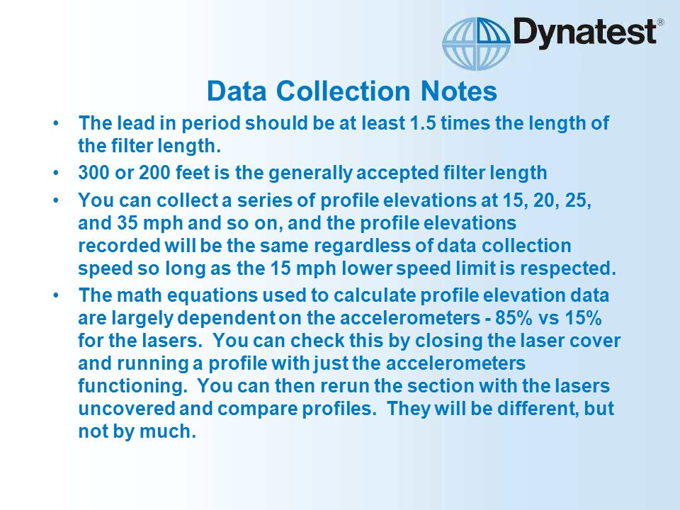Data Collection Notes The lead in period should be at least 1.5 times the length of the filter length.