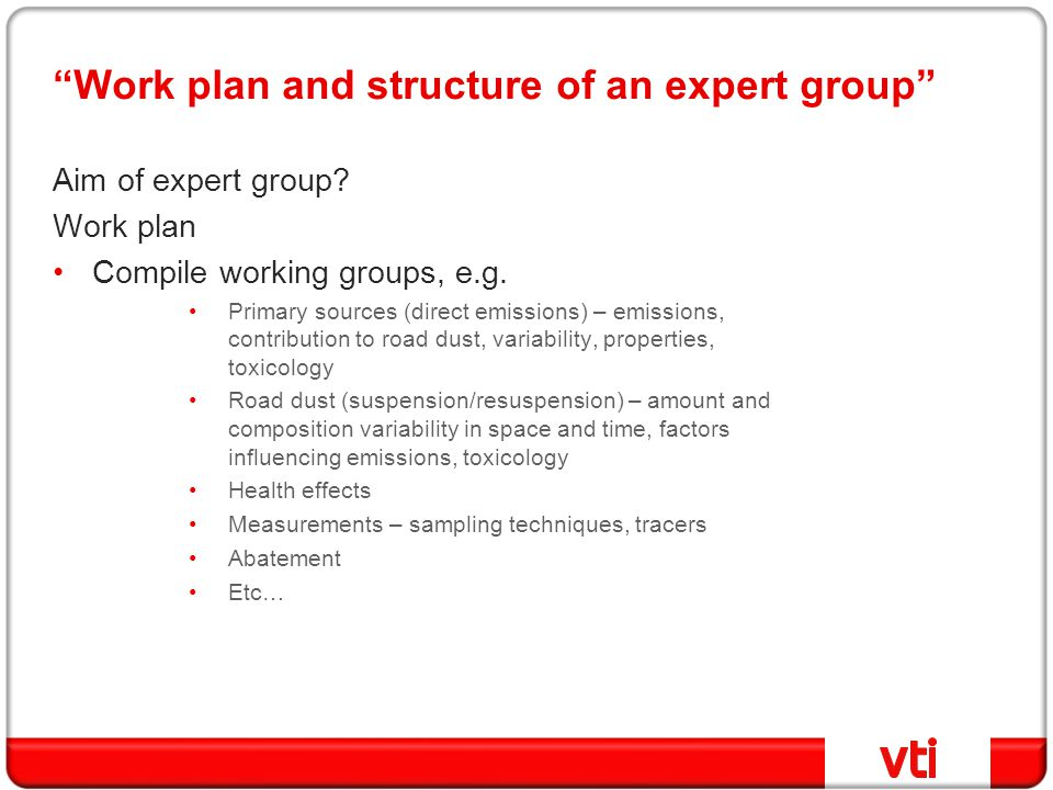 Work plan and structure of an expert group Aim of expert group.