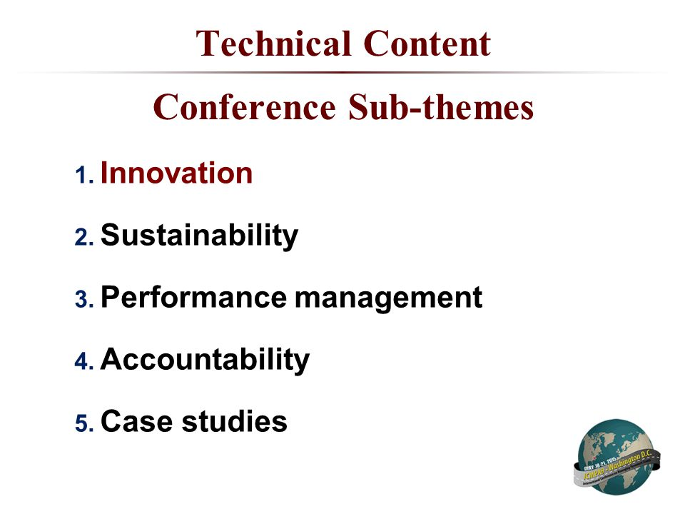 Technical Content Conference Sub-themes 1. Innovation 2.