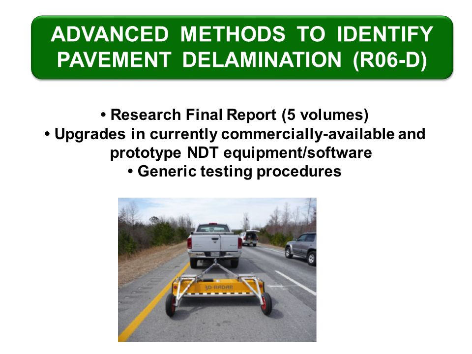 ADVANCED METHODS TO IDENTIFY PAVEMENT DELAMINATION (R06-D) Research Final Report (5 volumes) Upgrades in currently commercially-available and prototyp