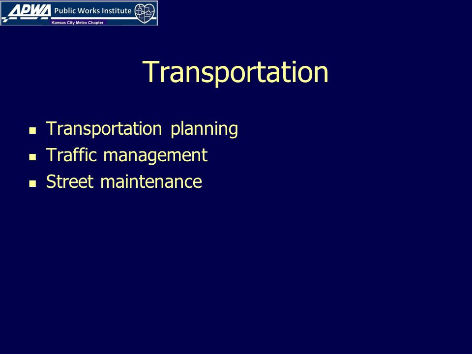 Transportation Transportation planning Traffic management Street maintenance