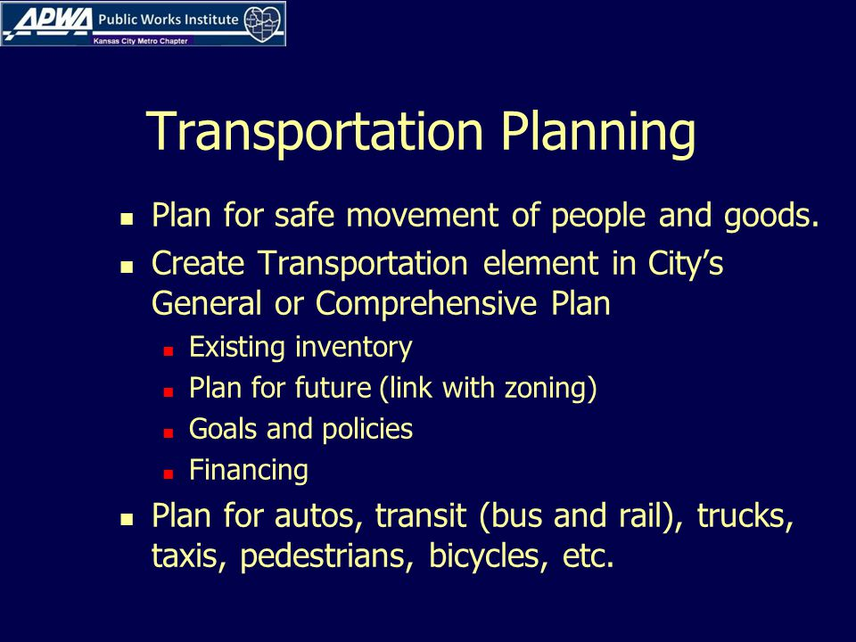 Transportation Planning Plan for safe movement of people and goods.