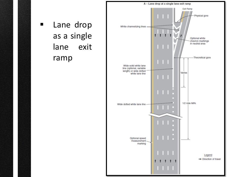  Lane drop as a single lane exit ramp