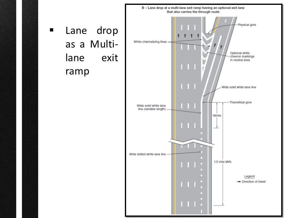  Lane drop as a Multi- lane exit ramp