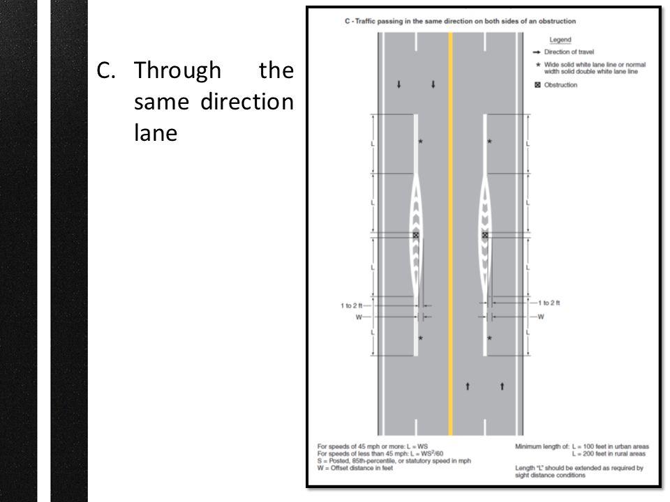 C.Through the same direction lane