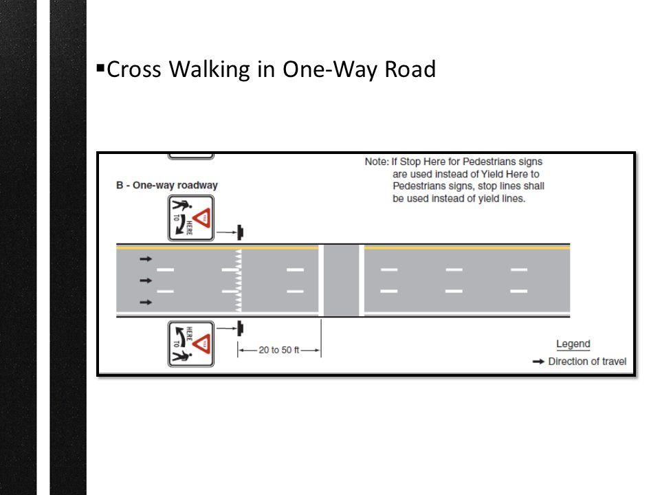  Cross Walking in One-Way Road