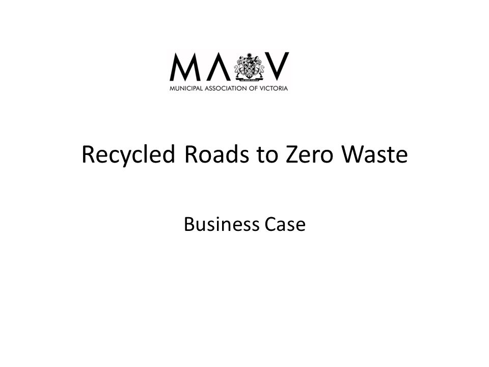 Recycled Roads to Zero Waste Business Case