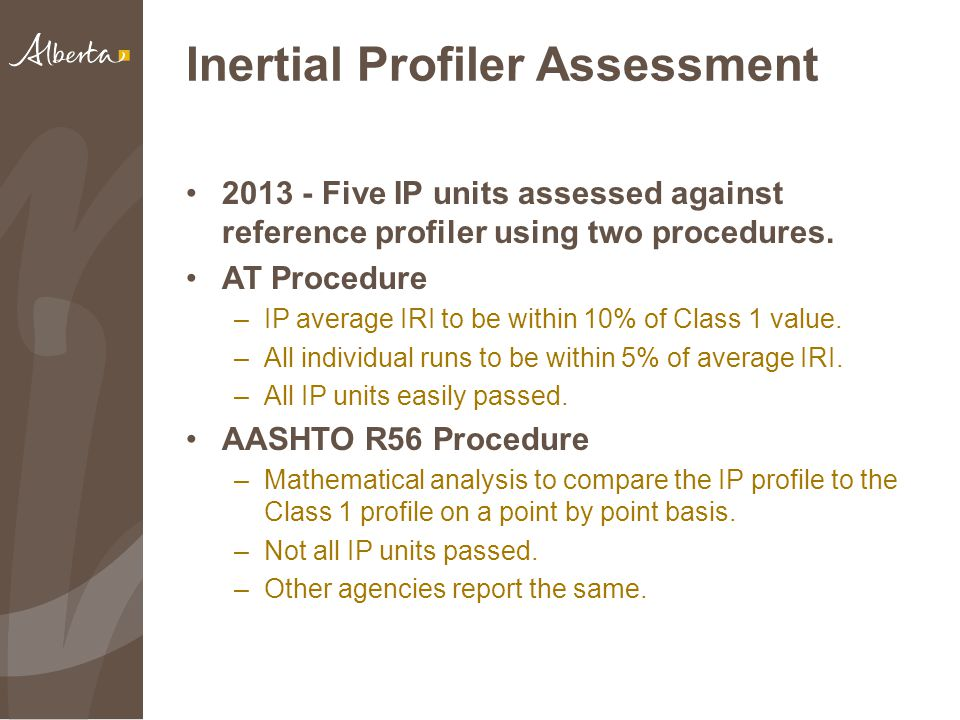 Inertial Profiler Assessment 2013 - Five IP units assessed against reference profiler using two procedures.